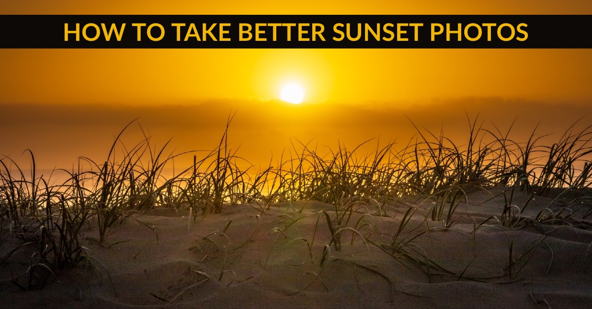 How to Take Better Sunset Photos