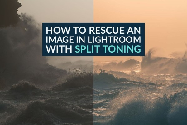 How to Rescue an Image in Lightroom With Split Toning