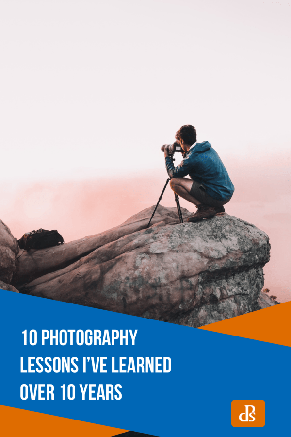 10 Photography Lessons I've Learned Over 10 Years