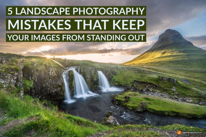 Landscape Photography Mistakes