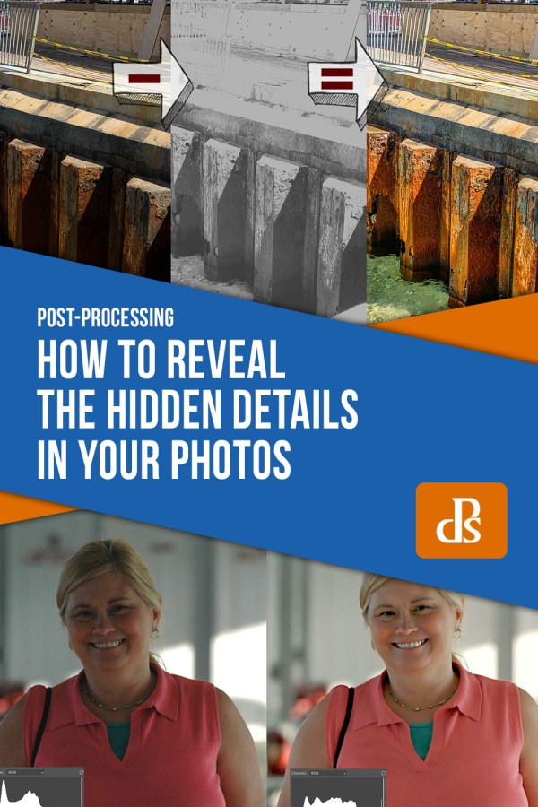 Don't Create Detail, Just Reveal It – How to Reveal the Hidden Details in Your Photos