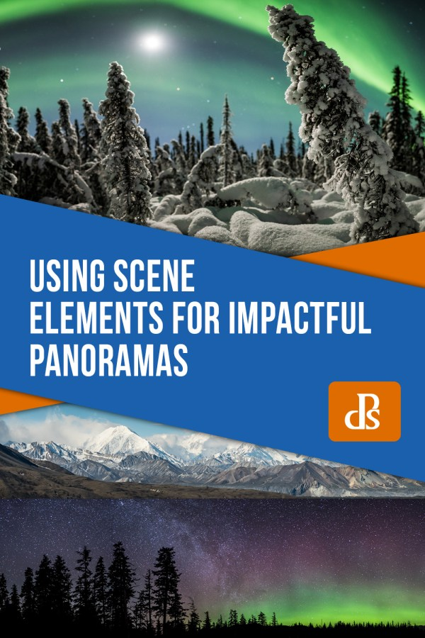 How to Use Scene Elements to Create Impactful Panoramas