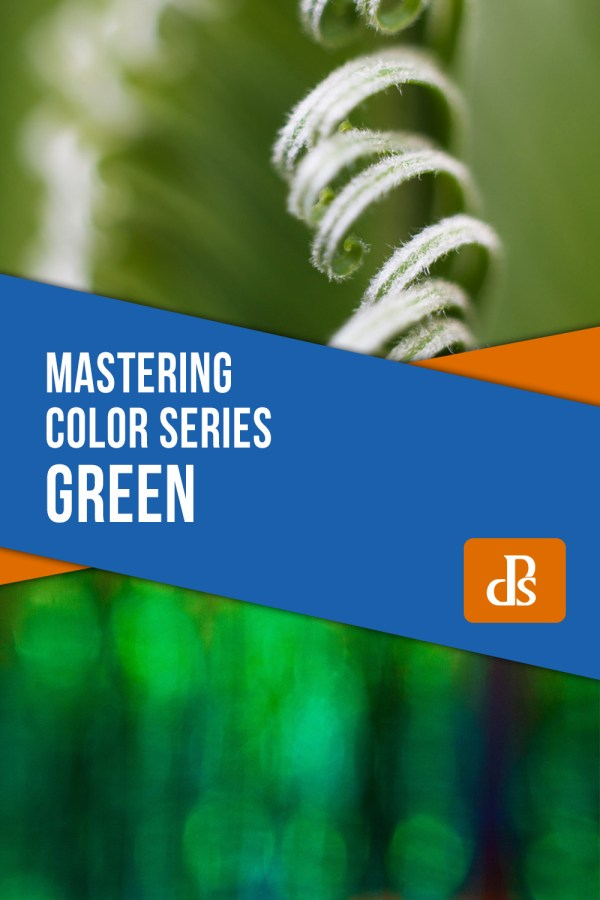 Mastering Color Series – The Psychology and Evolution of the Color GREEN and its use in Photography