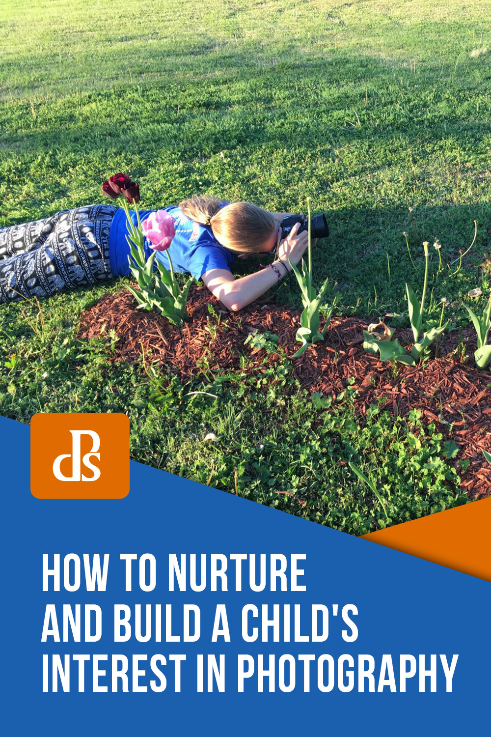 How to Nurture and Build a Child's Interest in Photography