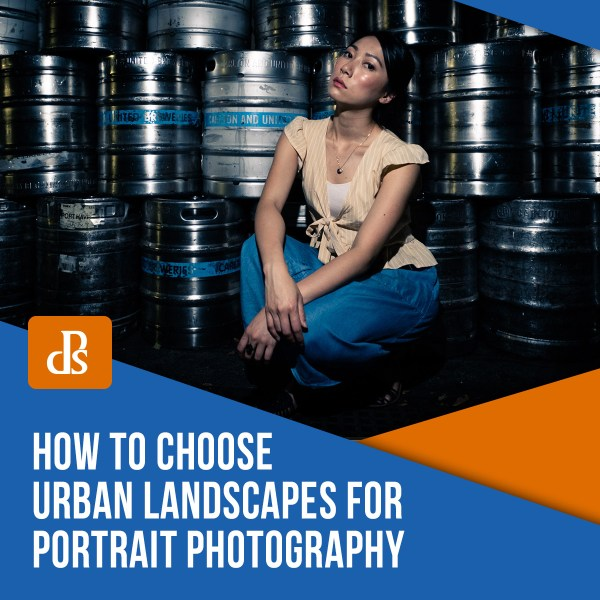 How to Choose Urban Landscapes for Portrait Photography