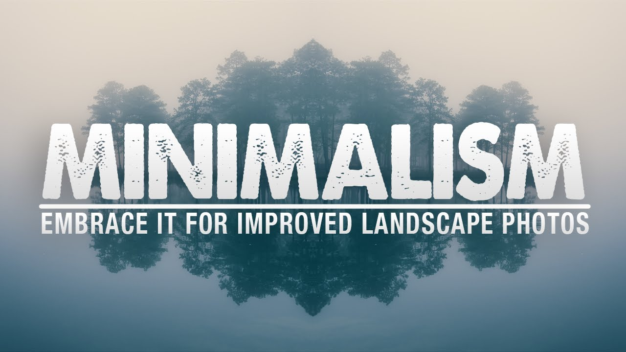 How to Embrace MINIMALISM for IMPROVED Landscape Photos [video]