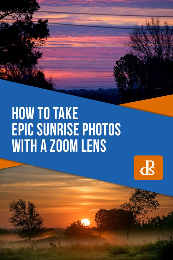 How to Take Epic Sunrise Photos with a Zoom Lens