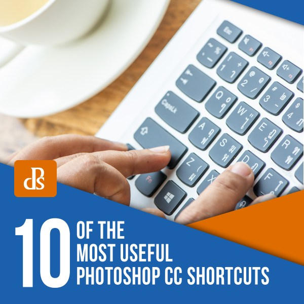 10 of the Most Useful Photoshop CC Shortcuts