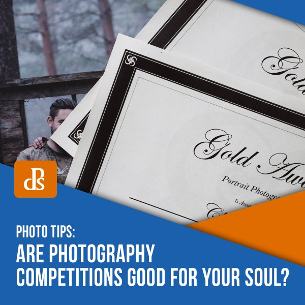 Are Photography Competitions Good for Your Soul?