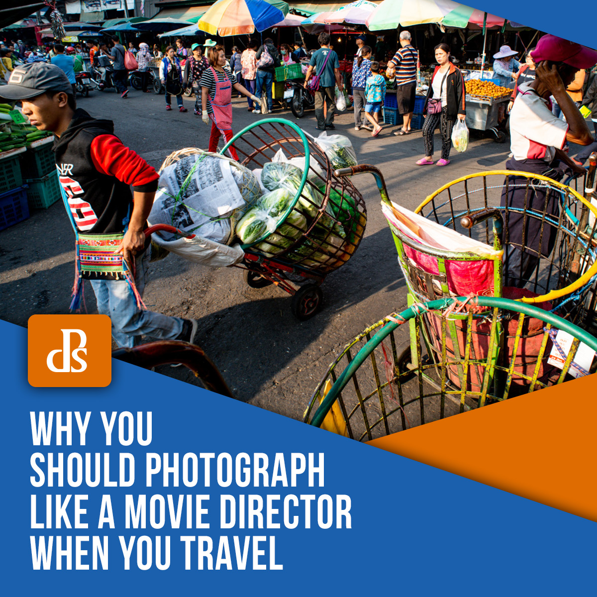 Why You Should Photograph Like a Movie Director When You Travel