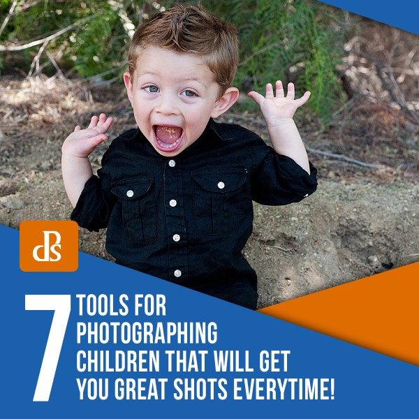 7 Tools for Photographing Children That Will Get You Great Shots Everytime!
