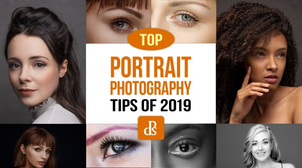 The dPS Top Portrait Photography Tips of 2019