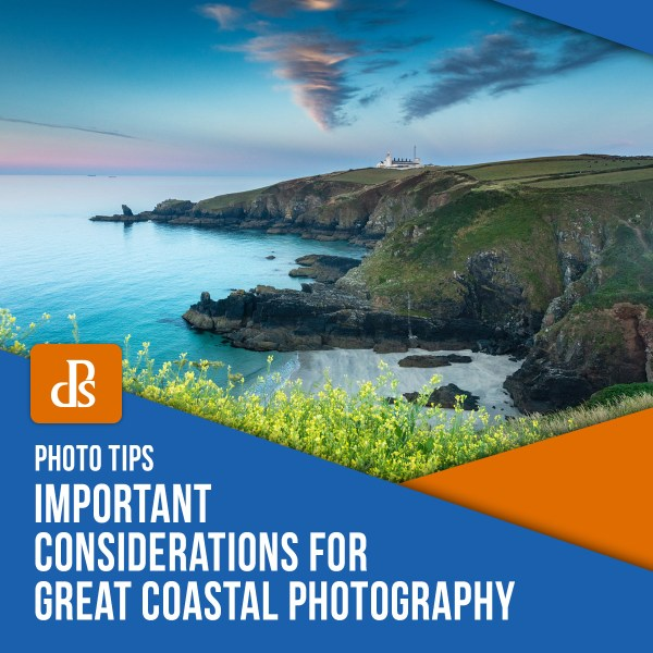 Important Considerations for Great Coastal Photography