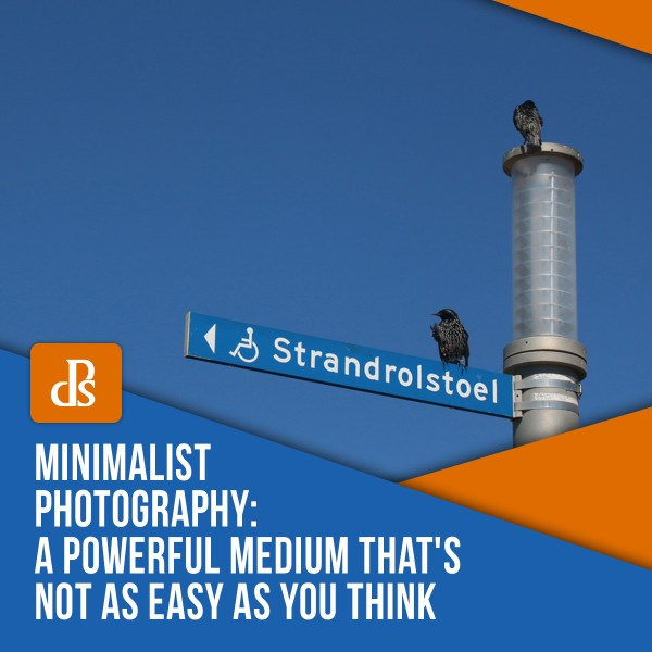 Minimalist Photography: A Powerful Medium That's Not as Easy as You Think