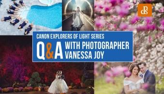 Canon Explorers of Light  – Q&A with Photographer Vanessa Joy