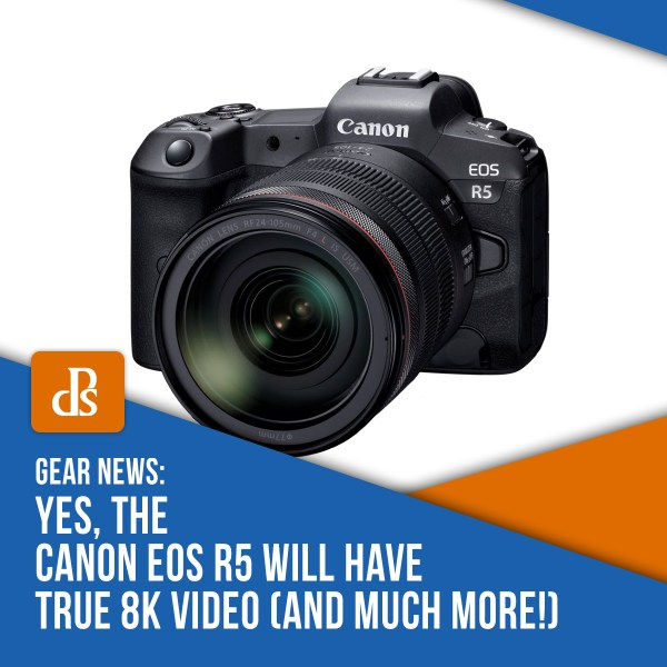 Yes, the Canon EOS R5 Will Have True 8K Video (And Much More!)