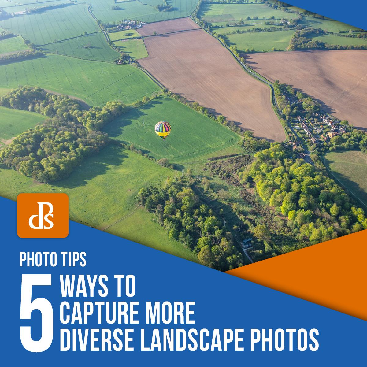 5 Ways to Capture More Diverse Landscape Photos