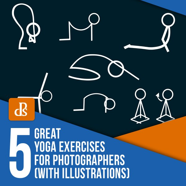 5 Great Yoga Exercises for Photographers (with Illustrations)