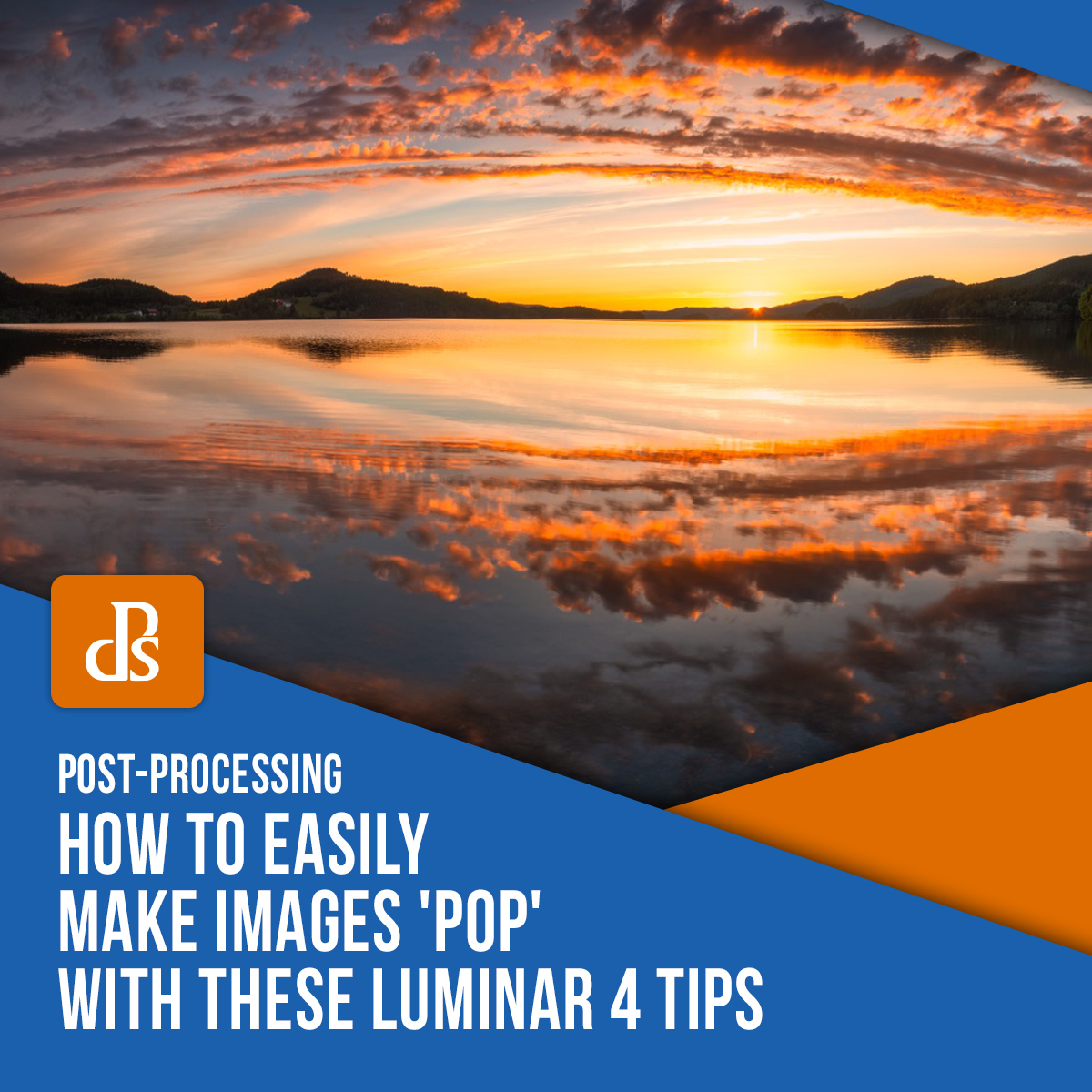 Luminar 4 tips. Sunset behind muntains with cloud reflection on water.