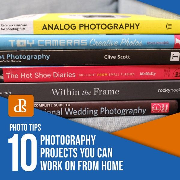 10 Photography Projects You Can Work on From Home