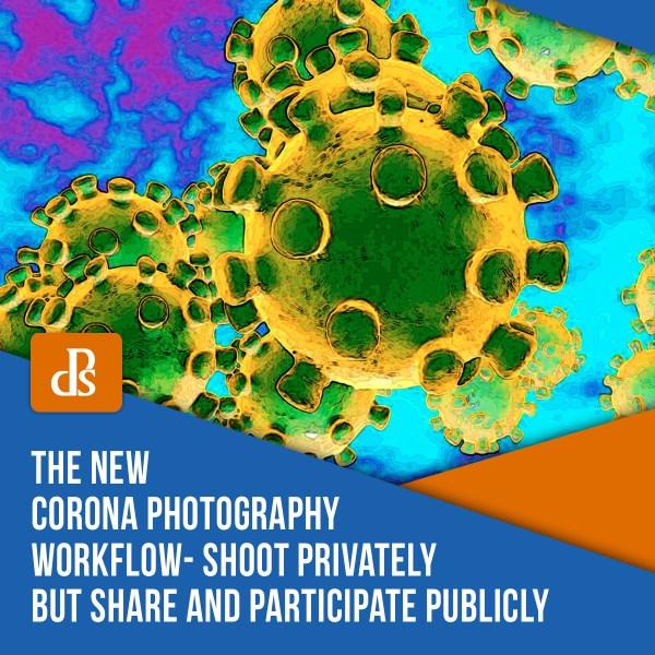 Novo fluxo de trabalho da Corona Photography: fotografe em privado, mas compartilhe e participe publicamente