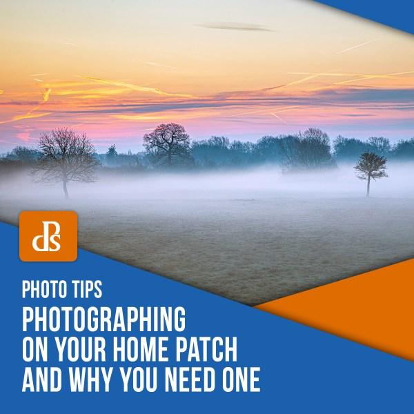 Fotografar no seu patch de casa e por que você precisa de um