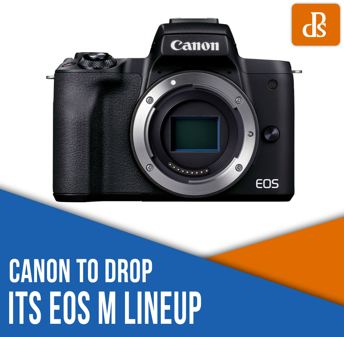 Canon to drop its EOS M lineup
