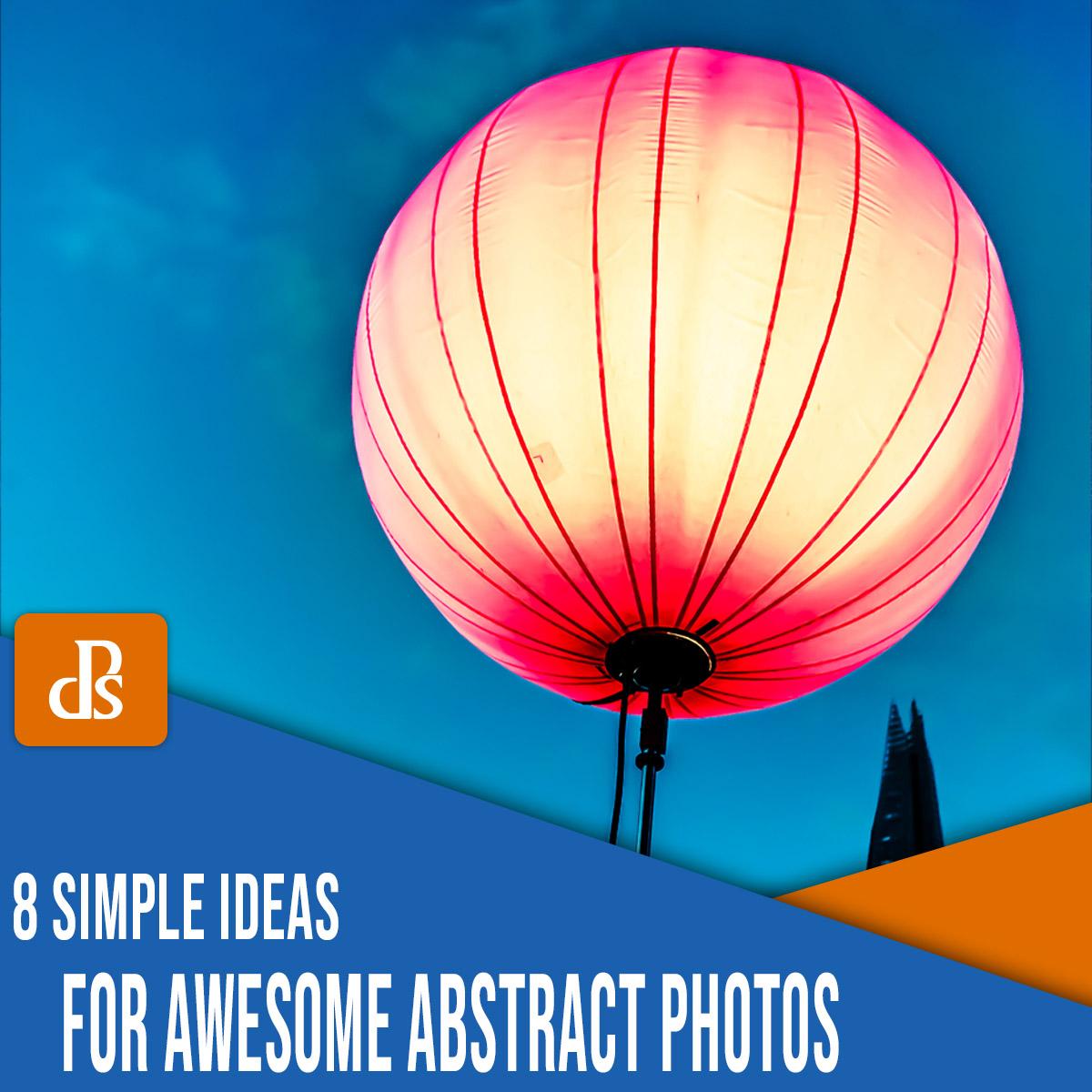 8 ideias para fotos abstratas