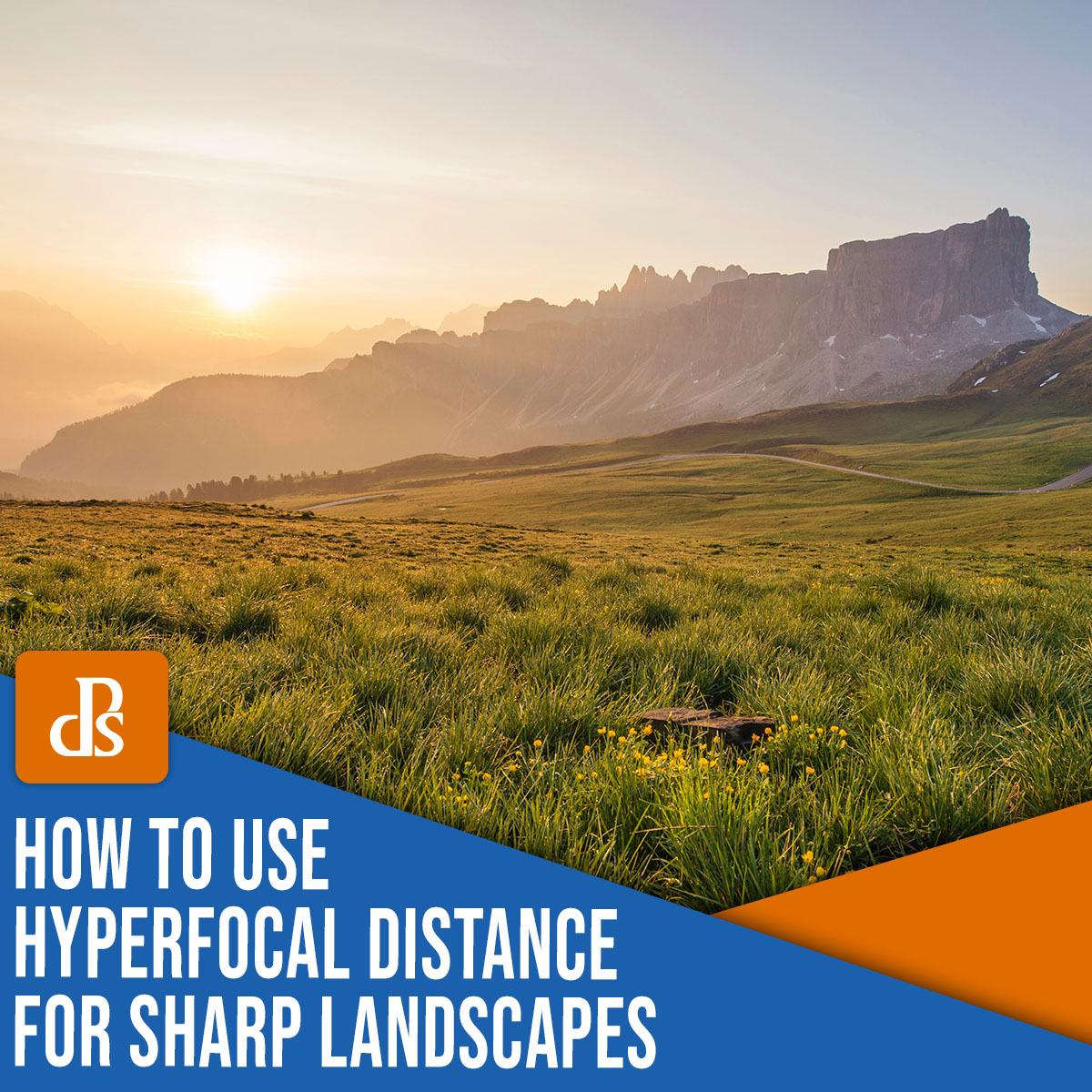 How to use hyperfocal distance for sharp landscapes