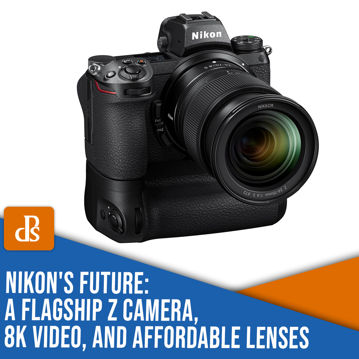 Nikon's future: a flagship Z camera, 8K video, and affordable lenses