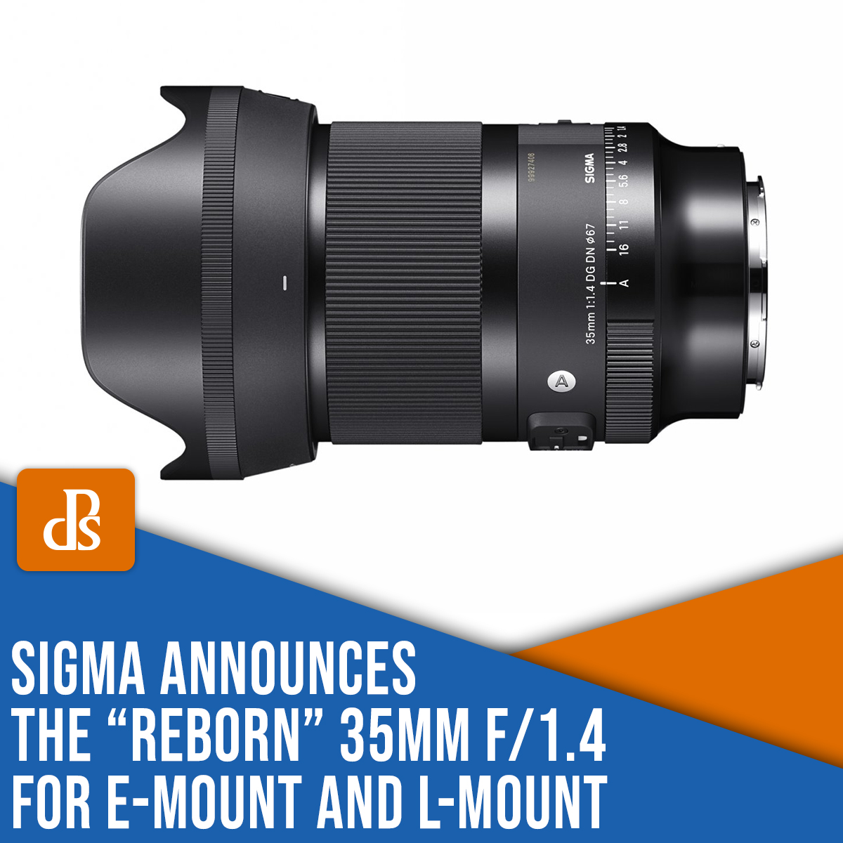 "Sigma Announces the ""Reborn"" 35mm f/1.4 Art for E-Mount and L-Mount"