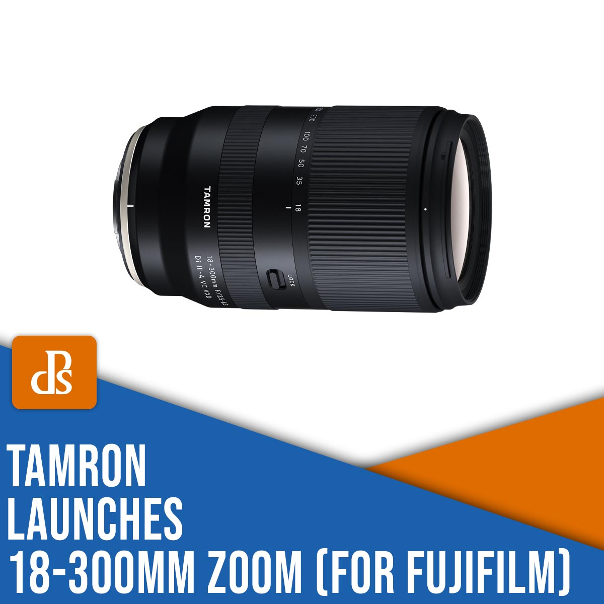 Tamron launches 18-300mm zoom for Fujifilm and Sony