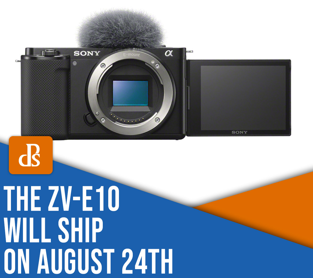 The Sony ZV-E10 will ship on August 24th