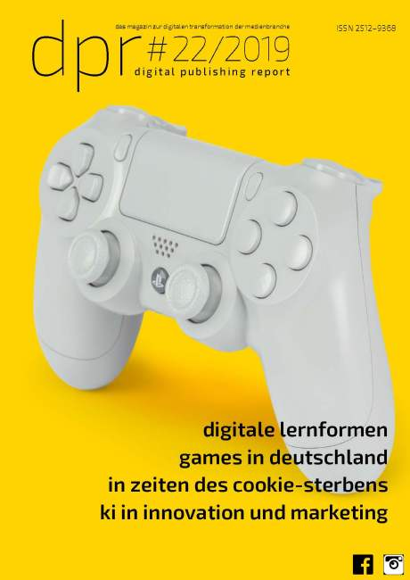 Gaming-Markt, KI, Cookies und Blended Learning- #dpr 22/2019 kostenlos downloaden