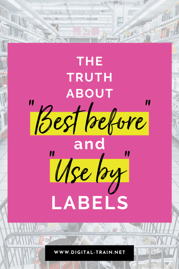 The Truth Aboutbest Before And Use By Labels 2
