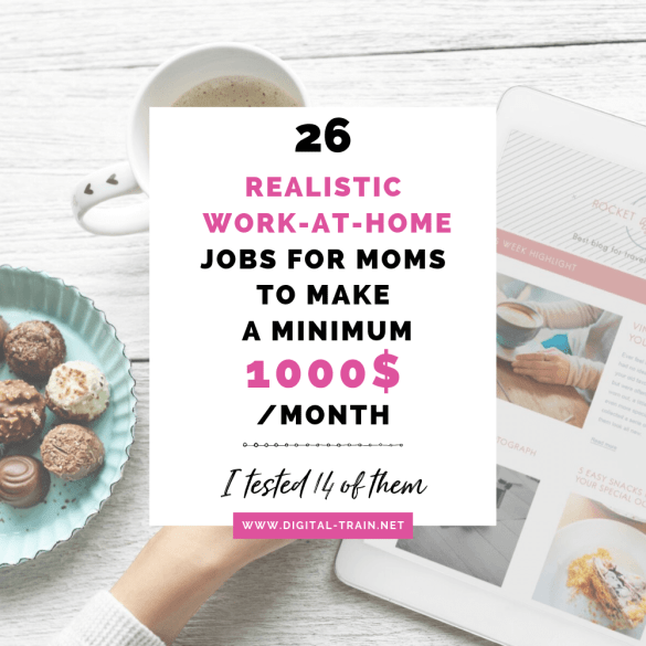 26 Realistic Work At Home Jobs For Moms To Make A Minimum 1000$ A Month @ Blog Digital Train 3