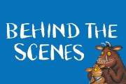 Behind the Scenes Button - The Gruffalo's Child