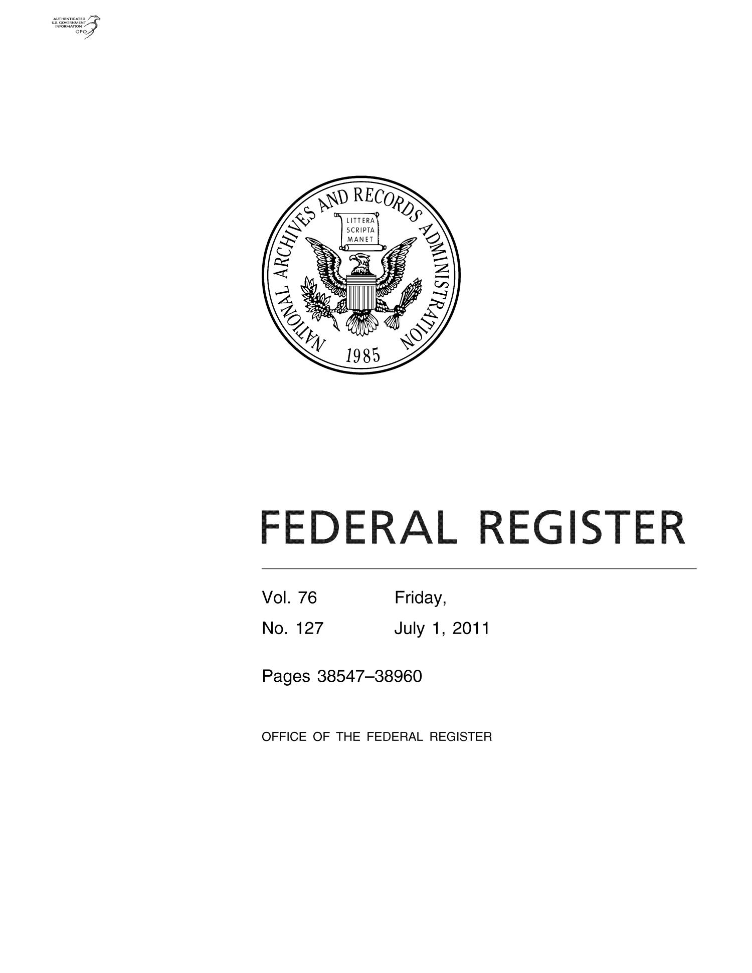 Federal Register, Volume 76, Number 127, July 1, 2011