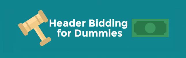 Header Bidding For Dummies