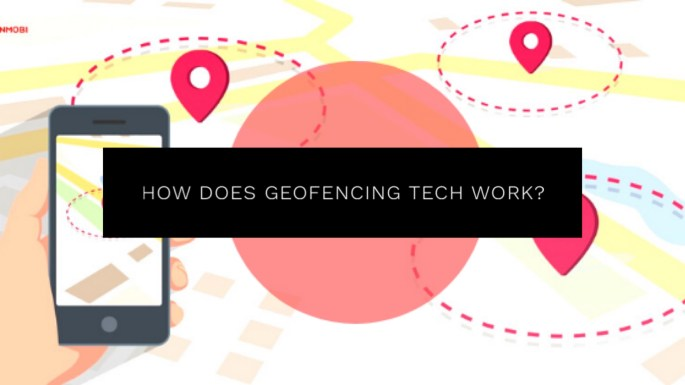 How Does Geofencing Tech Work?