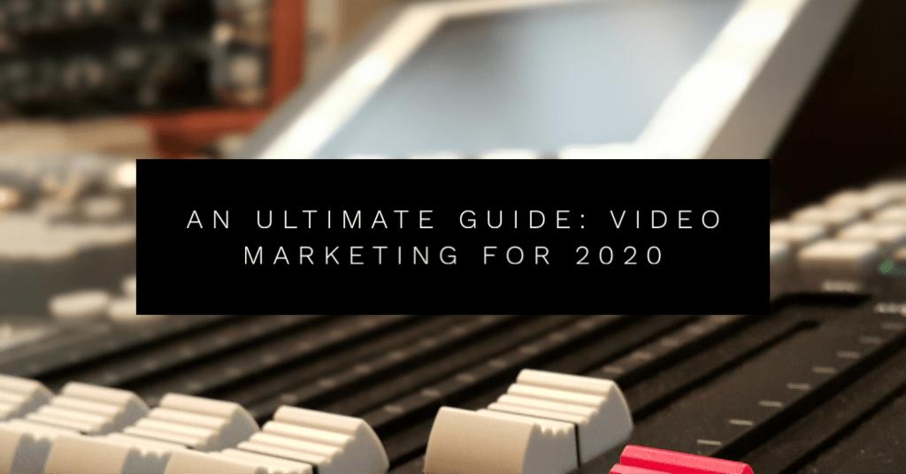 video marketing guide 2020