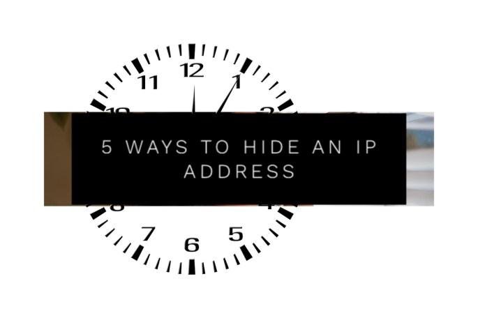 5 Ways to hide an IP address