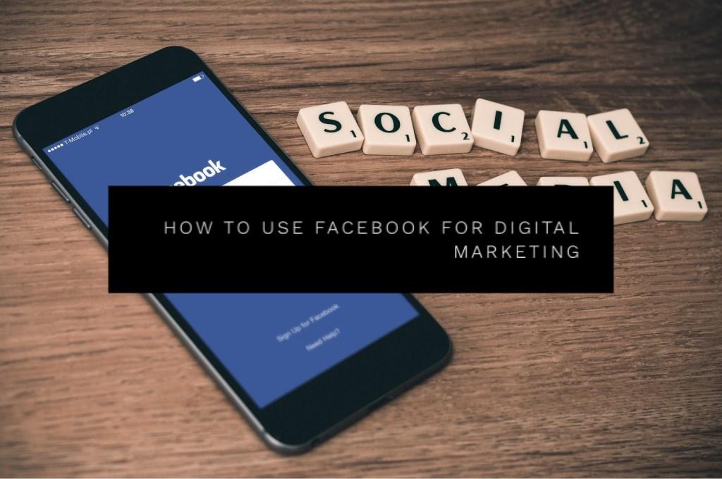 Facebook for Digital Marketing