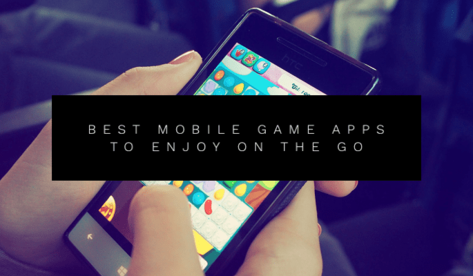 Best Game Apps To Enjoy On The Go