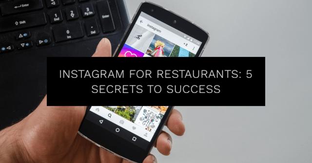 Instagram for Restaurants: 5 Secrets to Success
