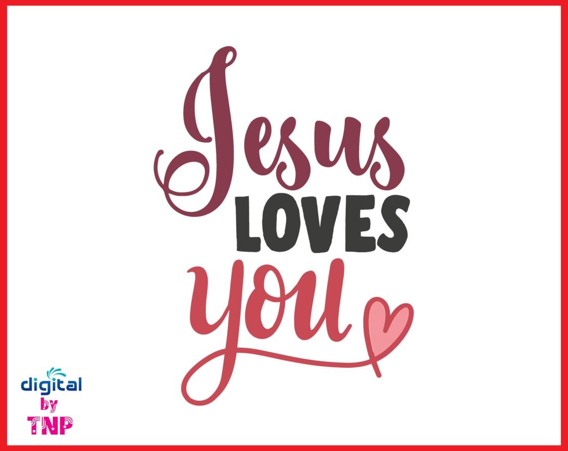 Download JESUS LOVES YOU SVG, Jesus SVG, Blessed Svg,Christian SvG ...