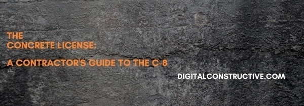 the featured image for a blog post about how to get the c8 contractors license in California. image is of a concrete wall with the name of the website and blog in front in white