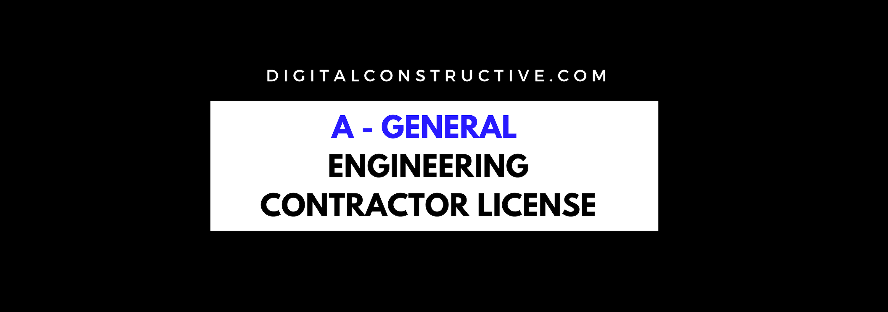 featured image for a blog post about how to get the general engineering contractor license in california