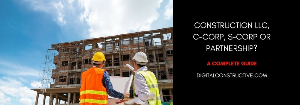 featured image for a blog post about construction LLC, Partnership, C-corp, and S-corp