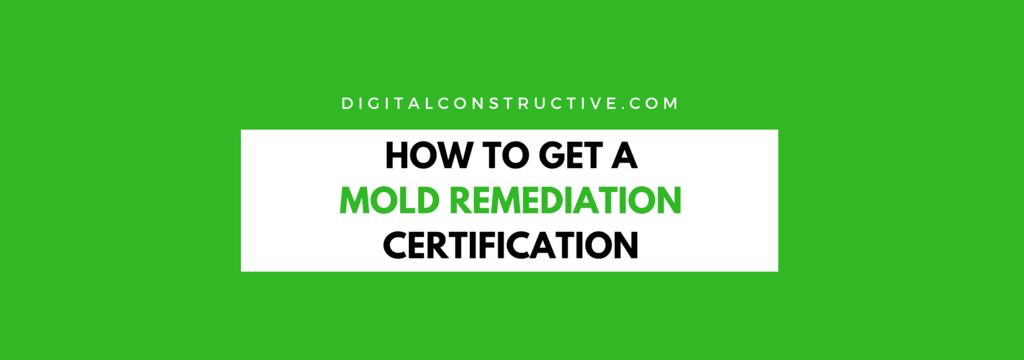 Featured image for a blog post about how to get a mold remediation certification